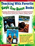 Teaching With Favorite Magic Tree House Books: Engaging, Skill-Building Activities for Exploring Fiction and Nonfiction Using These Popular Chapter Books