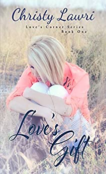 Love's Gift (Love's Corner Book 1) by [Lawri, Christy]