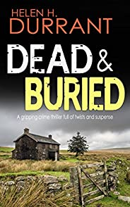 DEAD & BURIED a gripping crime thriller full of twists (Calladine & Bayliss Mystery