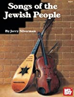 Mel Bay's Songs of the Jewish People (Archive Edition)