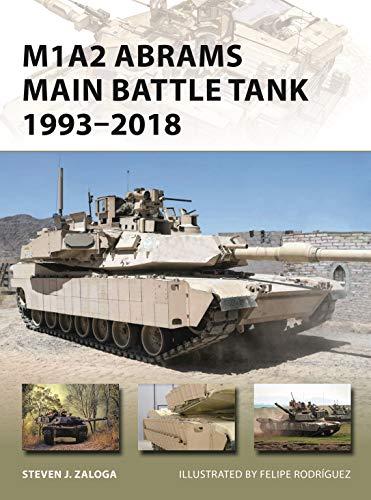 M1A2 Abrams Main Battle Tank 1993–2018 (New Vanguard Book 268) (English Edition)