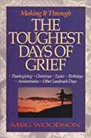 Making It Through the Toughest Days of Grief