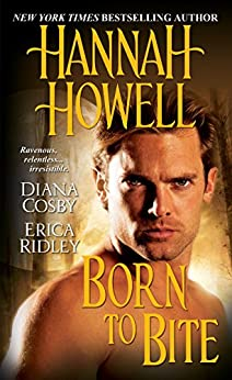 Born to Bite by [Howell, Hannah, Erica Ridley]