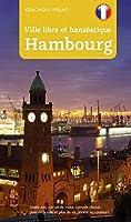 Stadtfuehrer Hamburg franzoesisch: Ville libre et hanséatique Hambourg