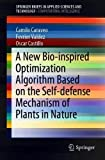 A New Bio-Inspired Optimization Algorithm Based on the Self-defense Mechanism of Plants in Nature (SpringerBriefs in Applied Sciences and Technology)