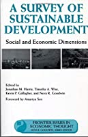 A Survey of Sustainable Development: Social and Economic Dimensions (Frontier Issues in Economic Thought)