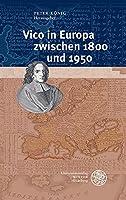 Vico in Europa Zwischen 1800 Und 1950 (Beitrage Zur Philosophie, Neue Folge)
