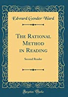The Rational Method in Reading: Second Reader (Classic Reprint)