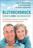 Bluthochdruck senken ohne Medikamente: -Risikofaktoren erkennen und ausschalten - -Ihr individuelles Erfolgsprogramm