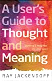 A User's Guide to Thought and Meaning (English Edition)