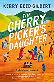 The Cherry Picker's Daughter: A childhood me