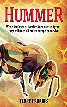 [Parkins, Terry]のHummer: When the bees of Lambas face a cruel tyrant, they will need all their courage to survive (English Edition)