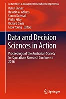 Data and Decision Sciences in Action: Proceedings of the Australian Society for Operations Research Conference 2016 (Lecture Notes in Management and Industrial Engineering)