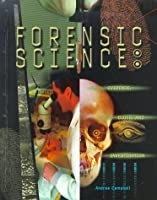 Forensic Science: Evidence, Clues, and Investigation (Crime, Justice and Punishment)