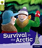 Oxford Reading Tree Explore with Biff, Chip and Kipper: Oxford Level 7: Survival in the Arctic