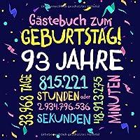 Gästebuch zum Geburtstag ~ 93 Jahre: Deko zur Feier vom 93.Geburtstag fuer Mann oder Frau - 93 Jahre - Geschenkidee & Dekoration fuer Glueckwuensche und Fotos der Gaeste