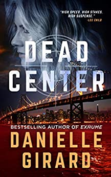 Dead Center: A Chilling Crime Thriller (Rookie Club Book 1) by [Girard, Danielle]