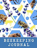 Bee Keeping Journal: The Ultimate Bee Keeping Journal. This is an 8.5X11 103 Page Diary For: Anyone that Loves Raising Bees, Eats Honey and Loves Working in the Bee Yard.