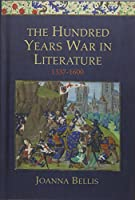 The Hundred Years War in Literature, 1337-1600
