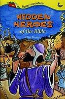 Hidden Heroes of the Bible (Bible Rollercoaster S.)