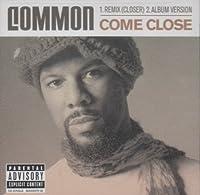 Come Close by Common