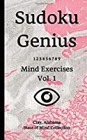 Sudoku Genius Mind Exercises Volume 1: Clay, Alabama State of Mind Collection