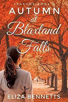 Autumn at Blaxland Falls : A Small Town Romance (Seasons Book 2) by [Bennetts, Eliza]