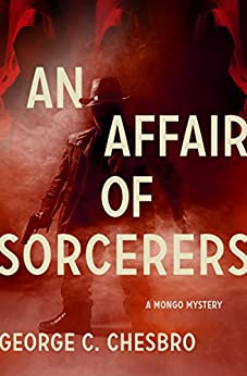 An Affair of Sorcerers (The Mongo Mysteries Book 3) by [Chesbro, George C.]