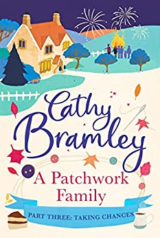 A Patchwork Family - Part Three: Taking Chances by [Bramley, Cathy]