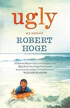 Ugly: My Memoir by [Hoge, Robert]