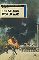 The Second World War (European History in Perspective S)
