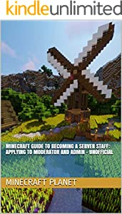 Minecraft Guide to Becoming a Server Staff: Applying to Moderator and Admin - Unofficial (English Edition)