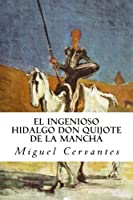 El ingenioso hidalgo don Quijote de la Mancha / The Ingenious Hidalgo Don Quixote