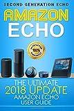 Amazon Echo: The Ultimate 2017 Updated Amazon Echo User Guide (Alexa Echo, Alexa, Internet, Dot, App)