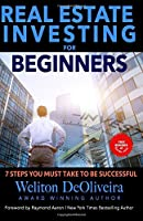 Real Estate Investing for Beginners: 7 Steps You Must Take to Be Successful