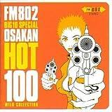 FM802 BIG10 SPECIAL~OSAKAN HOT 100
