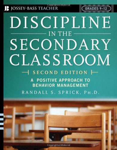 Download Discipline in the Secondary Classroom: A Positive Approach to Behavior Management (Jossey-Bass Teacher) 0787977950