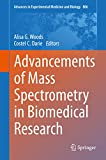 Advancements of Mass Spectrometry in Biomedical Research (Advances in Experimental Medicine and Biology)