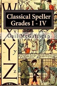 The Classical Speller, Teacher Edition I, II, III, IV by [McGaffigan, Gail]