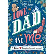 Love, Dad and Me: A Father-Daughter Journal