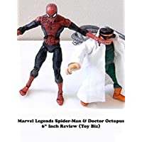 """Review: Marvel Legends Spider-Man & Doctor Octopus 6"""" Inch Review (Toy Biz)"""