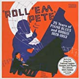 Roll 'em Pete: 25 Years of Piano Blues and Boogie by Pete Johnson (2004-04-19)