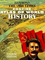 Hammond the Times Concise Atlas of World History (4th ed.)