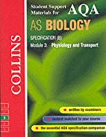 AQA (B) Biology AS3: Physiology and Transport (Collins Student Support Materials)