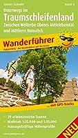 Wanderfuehrer Unterwegs im Traumschleifenland 04: Zwischen Welterbe Oberes Mittelrheintal und Mittlerer Hunsrueck