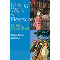 Mixing Work with Pleasure: My Life at Studio Ghibli (JAPAN LIBRARY)