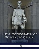 The Autobiography of Benvenuto Cellini