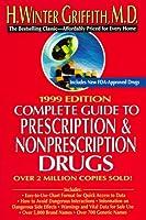 Comp gde to prescription/nonprescripton drugs 1999 (COMPLETE GUIDE TO PRESCRIPTION AND NONPRESCRIPTION DRUGS)