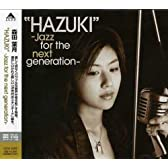 """HAZUKI""-Jazz for the next generation-"