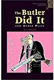 The Butler Did It (Oxford Bookworms Playscripts)